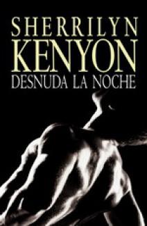 Sherrilyn Kenyon - Desnuda la noche