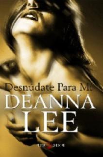 Deanna Lee - Desnúdate para mí