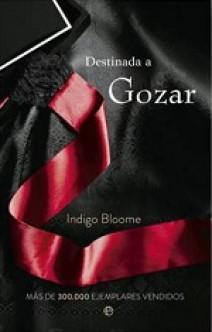 Indigo Bloome - Destinada a gozar