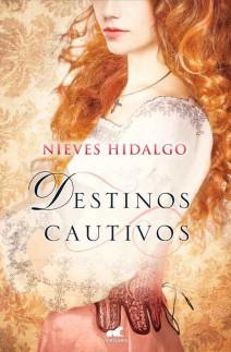 Nieves Hidalgo - Destinos Cautivos