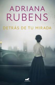 Adriana Rubens - Detrás de tu mirada