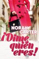 Norah Carter - ¡Dime quién eres!