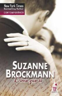 Suzanne Brockmann - Dime que sí