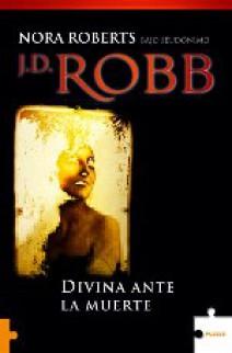 J.D. Robb - Divina ante la muerte