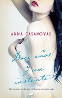 Anna Casanovas - Doce años y un instante