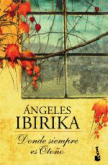 Ángeles Ibirika - Donde siempre es otoño