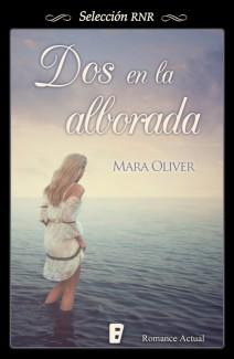 Mara Oliver - Dos en la alborada