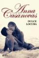 Anna Casanovas - Dulce locura