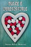 Dulce e irresistible