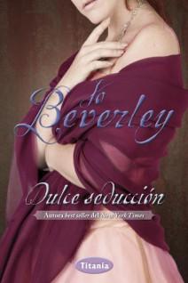 Jo Beverley - Dulce seducción