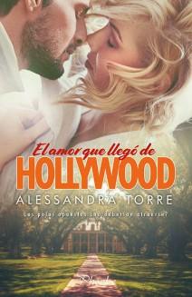 Alessandra Torre - El amor que llegó de Hollywood