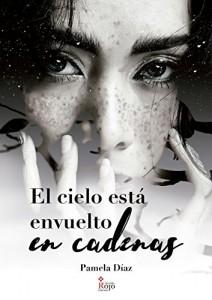 Pamela Díaz - El cielo está envuelto en cadenas