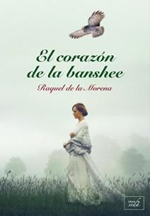 Raquel de la Morena - El corazón de la banshee