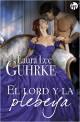 Laura Lee Guhrke - El lord y la plebeya