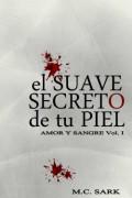 El suave secreto de tu piel (Vol 1. Saga Amor y Sangre)