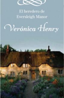 Veronica Henry - El heredero de Eversleigh Manor