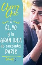 Cherry Chic - Él, yo y la gran idea de encender París