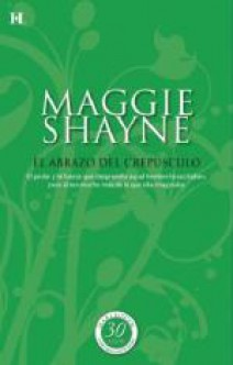 Maggie Shayne - El abrazo del crepúsculo