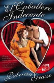 Patricia Grasso - El caballero indecente