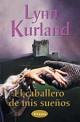 Lynn Kurland - El caballero de mis sueños