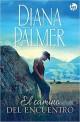 Diana Palmer - El camino del encuentro