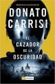 Donato Carrisi - El cazador de la oscuridad