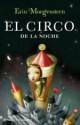 Erin Mogenstern - El circo de la noche