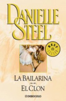 Danielle Steel - La bailarina / El clon