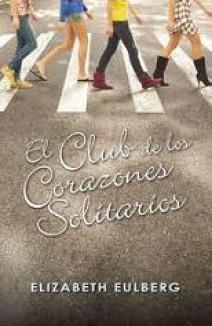 Elizabeth Eulberg - El Club de los Corazones Solitarios