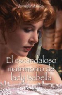 Jennifer Ashley - El escandaloso matrimonio de Lady Isabella