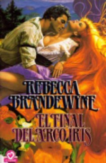 Rebecca Brandewyne - El final del arco iris