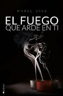 Mabel Díaz - El fuego que arde en ti