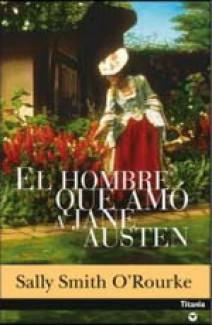 Sally Smith O'Rourke - El hombre que amó a Jane Austen