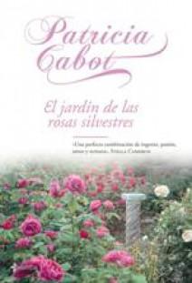 Patricia Cabot - El jardín de las rosas silvestres