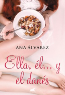 Ana Álvarez - Ella, él... y el danés
