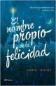 María Jeunet - El nombre propio de la felicidad