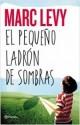 Marc Levy - El pequeño ladrón de sombras