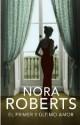Nora Roberts - El primer y último amor