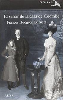 Frances Hodgson Burnett - El Señor de la casa de Coombe
