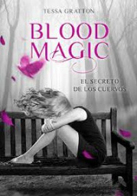 Blood Magic. El Secreto de los Cuervos