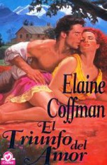 Elaine Coffman - El triunfo del amor