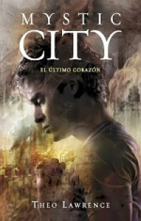 Mystic city. El último corazón
