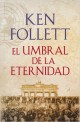 Ken Follett - El umbral de la eternidad