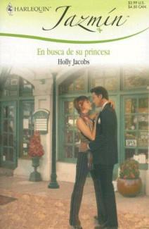 Holly Jacobs - En busca de su princesa