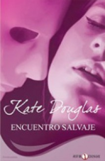 Kate Douglas - Encuentro salvaje