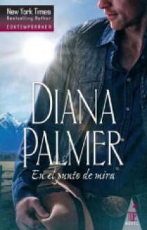 Diana Palmer - En el punto de mira
