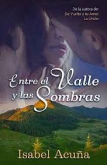 Isabel Acuña - Entre el valle y las sombras