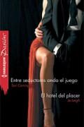 Entre seductores anda el juego / El hotel del placer