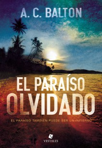 A.C. Balton - El paraíso olvidado
