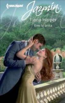 Fiona Harper - Eres la única